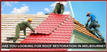 Looking for roof restoration Melbourne?
