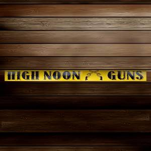 High Noon Guns
